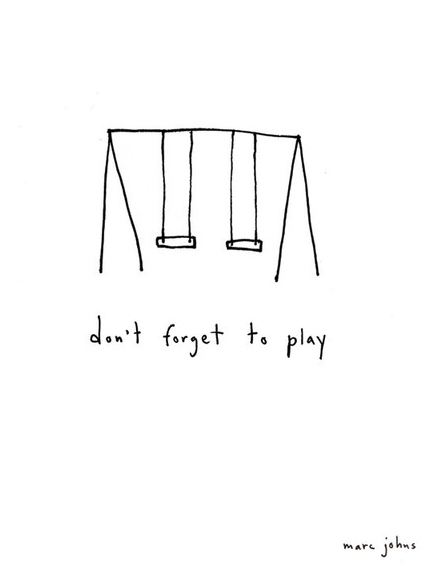Marc Johns Don't forget to play